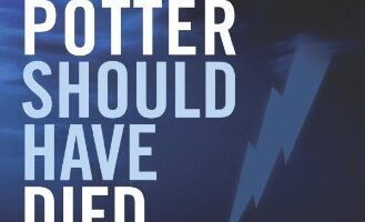 Harry Potter should have died